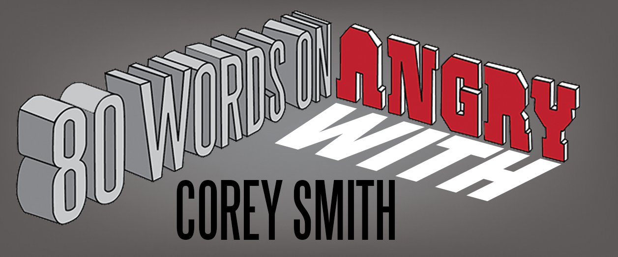 80wordsonangrycoreysmithcopy