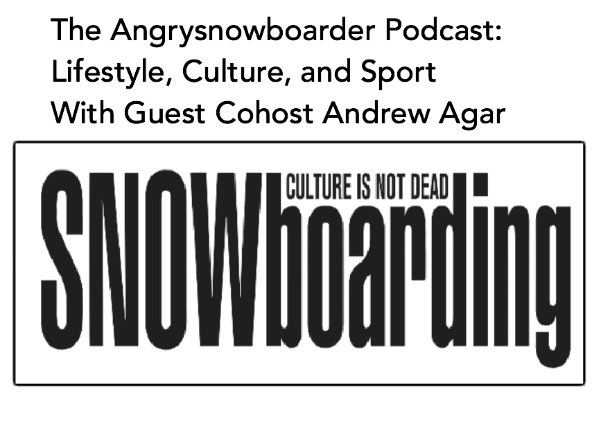 The Angrysnowboarder Podcast: Lifestyle, Culture, and the