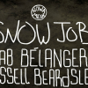 Gab Belanger and Russel Beardsley's Snowjob