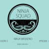 Ninja Weekend Season 3 Episode 1