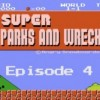 """Super"" Parks and Wreck Episode 4"