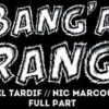BANGARANG – PHIL TARDIF and NIC MARCOUX FULL PART