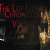 The Lot Lizard Chronicles Vol 1