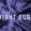 NIGHT FURY Mini Movie