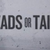 HEADS or TAIL – Teaser